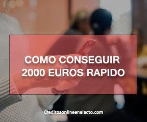 Como conseguir 2000 euros rapido
