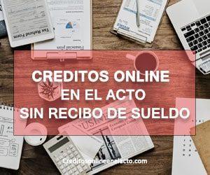 creditos online en el acto sin recibo de sueldo