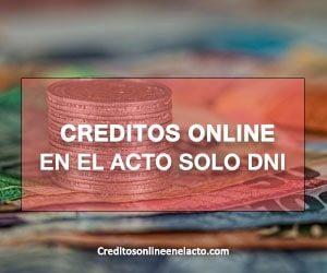 creditos online en el acto solo dni