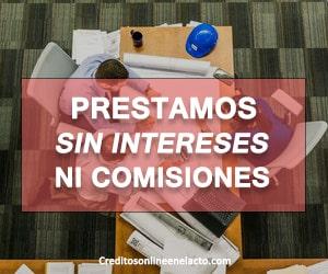 prestamos sin intereses ni comisiones