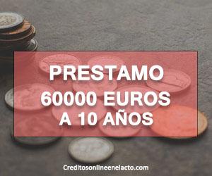 Credito 60000 euros a 10 años